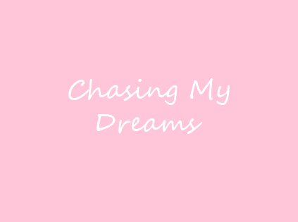 The Dream Chasing Life